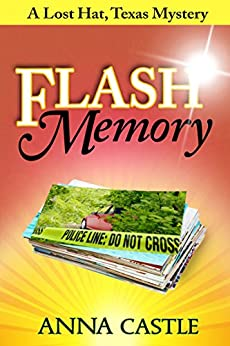 Flash Memory (The Lost Hat, Texas, Mystery Series Book 2) by [Castle, Anna]