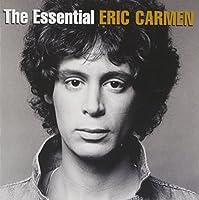 The Essential Eric Carmen by Eric Carmen (2014-03-25)