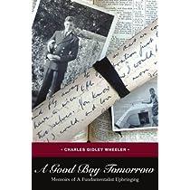 A Good Boy Tomorrow:memoirs of a Fundame