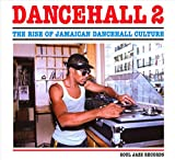 Vol. 2-Rise of Jamaican Dancehall Culture Part.1 [12 inch Analog]