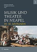Musik und Theater in Neapel im 18. Jahrhundert