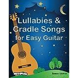 Lullabies & Cradle Songs for Easy Guitar