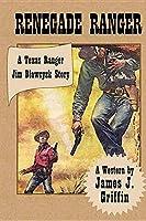 Renegade Ranger (Texas Ranger Jim Blawcyzk)