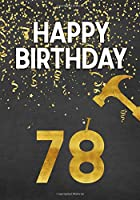 Happy Birthday 78: Keepsake Journal Notebook Space For Best Wishes, Messages & Doodling V78