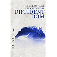 The Mistress Files: The Case Of The Diffident Dom