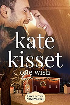One Wish: (The Santinos- A Pet Lovers Romantic Comedy) by [Kisset, Kate]