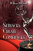 Setbacks Create Comebacks