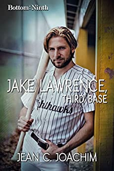 Jake Lawrence, Third Base (Bottom of the Ninth Book 3) by [Joachim, Jean]
