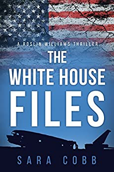 The White House Files by [Cobb, Sara]