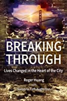 Breaking Through: Lives Change in the Heart of the City