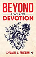 Beyond Love and Devotion