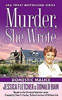Murder, She Wrote: Domestic Malice by Jessica Fletcher Donald Bain(2013-09-03)