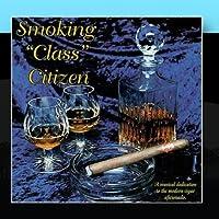 Smoking Class Citizen