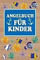 Angelbuch fuer Kinder: Mein persoenliches Fangbuch | Fangen, Dokumentieren und Auswerten | Tolle Geschenkidee fuer Kinder
