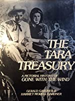 "Tara Treasury: Pictorial History of ""Gone with the Wind"""
