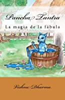 Pancha Tantra: La magia de la fábula/ The magic of fable