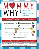 Mommy Why?: Stories That Answer Your Child's Toughest Questions