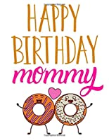 """happy birthday mommy: personalized recipe box, recipe keeper make your own cookbook, 106-Pages 8.5"""" x 8.5"""" Collect the Recipes You Love in Your Own Custom book Made in USA"""