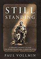 Still Standing: A Personal Journey to Find the Heart of God and to Restore Mine