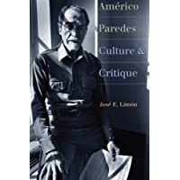 Américo Paredes: Culture and Critique (Jack and Doris Smothers Series in Texas History, Life, and Culture Book 34) (English Edition)