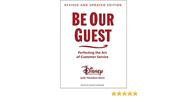 Be Our Guest Perfecting the Art of Customer Service