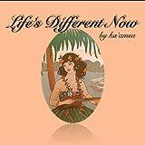 Life's Different Now - Single / Ka'amea