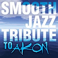 Smooth Jazz Tribute to Akon
