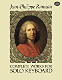 Rameau: Complete Works for Solo Keyboard