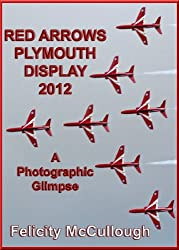 Red Arrows Plymouth Display 2012 A Photographic Glimpse (Events To Attend) (English Edition)