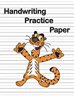 Handwriting Practice Paper: Blank Notebook with Dotted Mid-Lind Sheets for Preschool-Grade 3 Students (Cartoon Tiger)