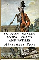 An Essay on Man. Moral Essays and Satires [並行輸入品]