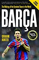 Barca: The Making of the Greatest Team in the World by Graham Hunter(2012-09-20)