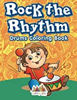 Rock the Rhythm Drums Coloring Book