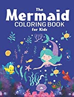 THE MERMAID COLORING BOOK FOR KIDS: Coloring Book for Kids and girls , 38 Unique and Beautiful Mermaid Coloring Pages (Children's Books Gift Ideas) Gift For Coloring, Dot to ... the Difference and More For Kids Ages 4-8