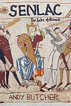 Senlac: Lake of Blood: An Anti War Love Story by [Butcher, Andy]