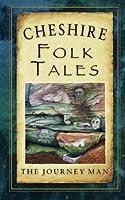 Cheshire Folk Tales (Folk Tales: United Kingdom) by The Journey Man(2012-06-01)