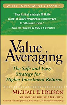 [Edleson, Michael E.]のValue Averaging: The Safe and Easy Strategy for Higher Investment Returns (Wiley Investment Classics)