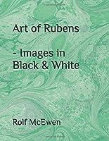 Art of Rubens - Images in Black & White
