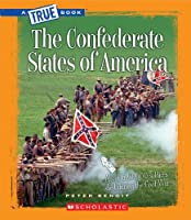 The Confederate States of America (True Books)