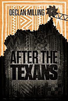 After The Texans by [Milling, Declan]