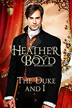 The Duke and I (Saints and Sinners Book 1) by [Boyd, Heather]