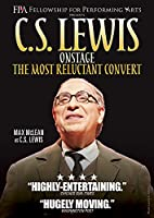 C.S. Lewis Onstage: The Most Reluctant Convert [DVD]