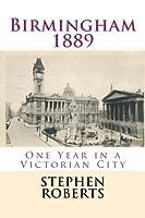 Birmingham 1889: One Year in a Victorian City