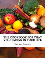 The Cookbook for That Vegetarian in Your Life [並行輸入品]