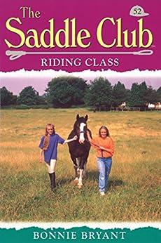 Saddle Club 52: Riding Class (Saddle Club series) by [Bryant, Bonnie]