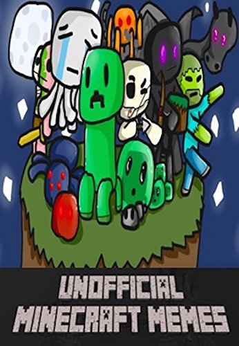 The Big Unofficial Minecraft Memes Book - Full Of Funny Minecraft Memes To Show Your Friends! (English Edition)