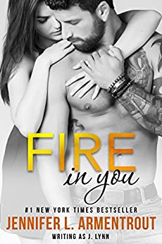 Fire In You: Volume Six (Wait for You Series) by [Armentrout, Jennifer L., Lynn, J.]