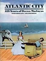 ATLANTIC CITY: 125 YRS OF OCEAN