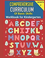 Curriculum Kindergarten 8 Month: Comprehensive Curriculum of Basic Skills Workbook for Kindergarten: Month4: Complete Curriculum, Kindergarten Homeschool Curriculum, Paperback 227 Pages, Paperback, Age 5-6, kindergarten reading curriculum homeschool