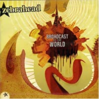 Broadcast to World by Zebrahead (2008-01-13)